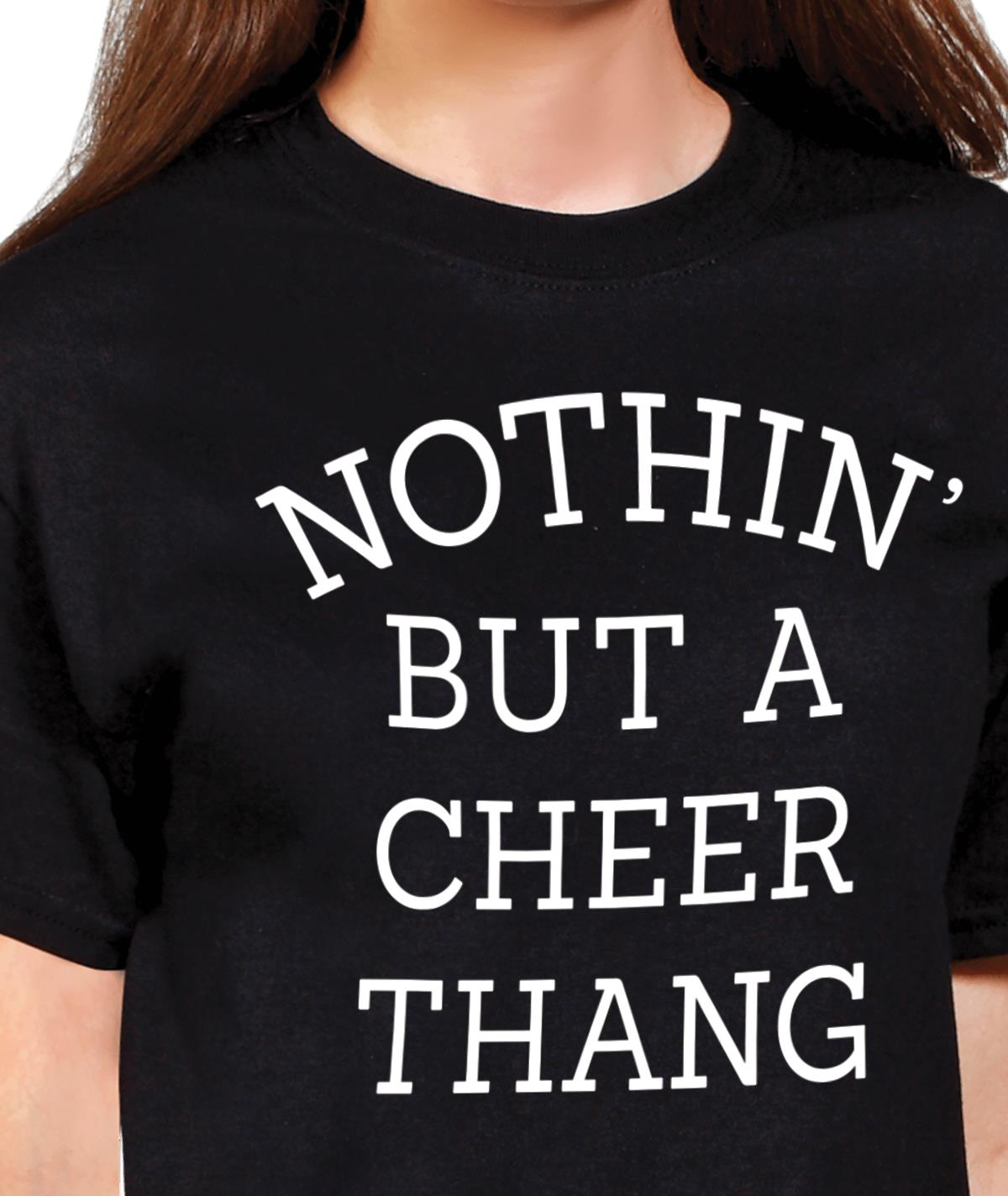 Nothin But A Cheer Thang Tee