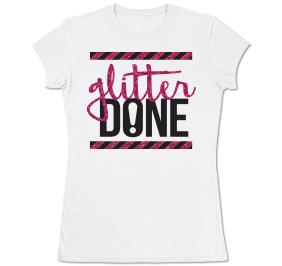 GLITTER-DONE! FITTED TEE